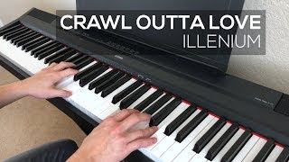 Illenium - Crawl Outta Love (Piano Cover)