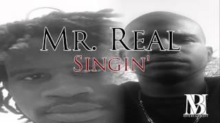 Mr. Real- Singin'