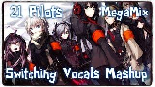 【Nightcore】→ Twenty One Pilots ✘ MEGAMIX (Switching Vocals Mashup)