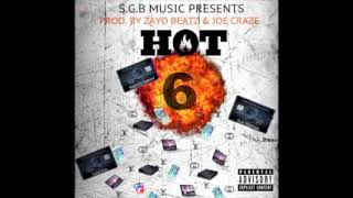 SGBVoodoo Babbyy Feat .SGBPlay Montega X Yung kha - Hot 6 (PROD ZAYO BEATZ JOECRAZ) (Official Audio)