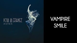 Kyla La Grange - Vampire Smile [Lyrics Video]