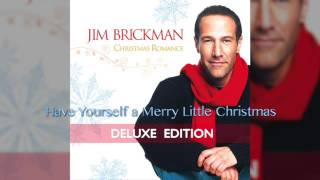Jim Brickman - 14 Have Yourself a Merry Little Christmas