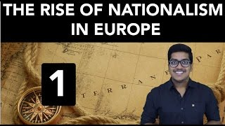 History: The Rise of Nationalism in Europe (Part 1)