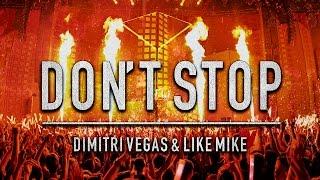Dimitri Vegas & Like Mike - Don't Stop