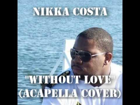 nikka-costa-without-love-acapella-cover-brandon-mccray