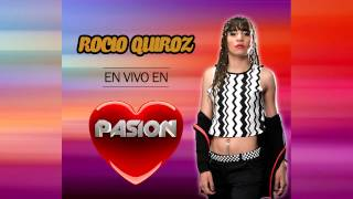 Rocio Quiroz - Cicatrices (EN VIVO EN PASION)