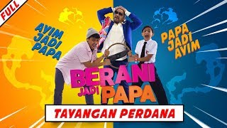 BERANI JADI PAPA - Tayangan Perdana [HD] | Dato' Awie, Rykarl Iskandar, Ungku Hariz width=