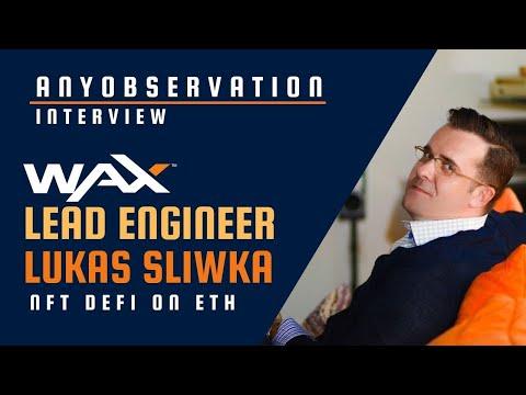 WAX Lead Engineer | Lukas Sliwka | NFT Meets Defi