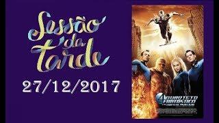 Sessão da Tarde • Quarteto Fantástico e o Surfista Prateado (2007) (27/12/2017)