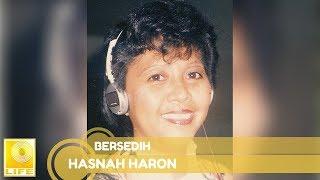 Hasnah Haron - Bersedih (Official Audio)