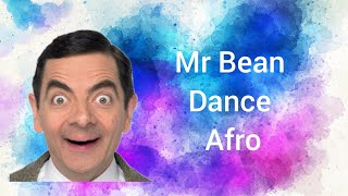 Mr bean dance  afro