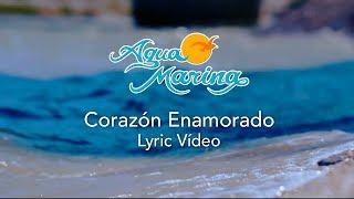 Agua Marina - Corazón Enamorado (Vol.20) Lyric Video
