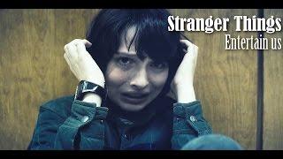 Stranger Things | Entertain us