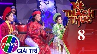 THVL | Kẻ thách thức - Tập 8[2]: Hát Chầu Văn Huế - NSƯT Vân Khánh & 4 Thí Sinh