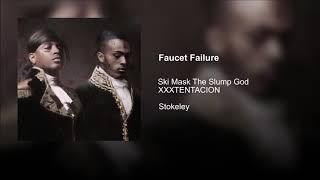 If XXXTENTACION was on Faucet Failure