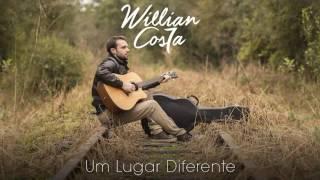 Willian Costa - Um Lugar Diferente