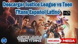 Descargar La Liga de la Justicia vs Los Jovenes Titanes Español Latino (Mega)