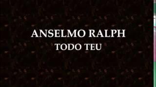 Anselmo Ralph   Todo Teu   Letra