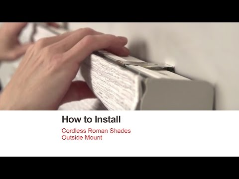 How to Install Cordless Roman Shades - Outside Mount