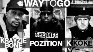 K Koke [@KokeUSG] ft Krayzie Bone (Bone Thugz n Harmony) & Pozition - Way to go [AUDIO]