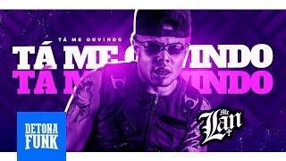 MC Lan - Tá me Ouvindo (Prod. Lan RW)