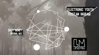 "Electronic Youth & Tristan Ingram ""Dirty Money"" (Original Mix) - Video Teaser"