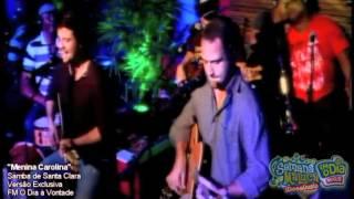 Samba de Santa Clara - Menina Carolina