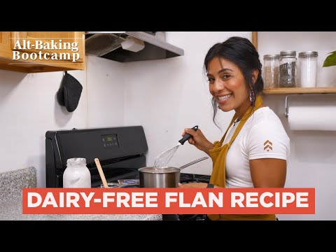 Dairy-free Flan Recipe | Alt-Baking Bootcamp | Well+Good