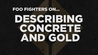 Foo Fighters on Describing the Concrete And Gold album