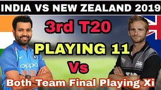 India Vs New Zealand 3rd T20 Match 2019 Playing 11, Preview | Both Team Final Playing Xi