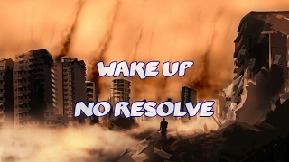 No Resolve - Wake Up [Lyrics]