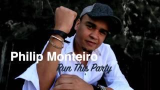 Philip Monteiro - Run This Party