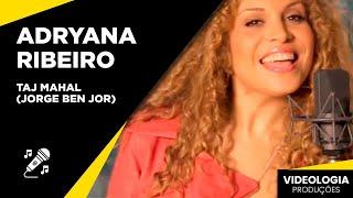 Adryana Ribeiro - Taj Mahal (Jorge Ben Jor) - Clipe Oficial (HD)
