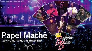 Grupo BalacoBaco -  Papel Machê Ao vivo No Parque
