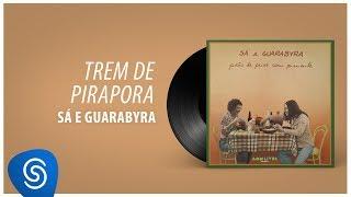 """Sá & Guarabyra - Trem de Pirapora (Álbum """"Pirão De Peixe Com Pimenta) [Áudio Oficial]"""