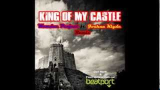 King Of My Castle   Wamdue Project ft  Joshua Klyde (Remix)