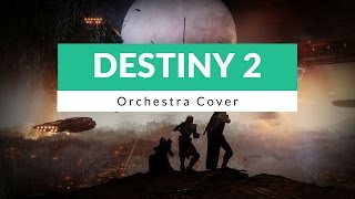 """Destiny 2 Orchestra Cover"" - Arrangement (Destiny 2)"