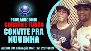 MC'S GORDON E TUBÃO - PRA NOVINHA - PROD. MAICOM DJ