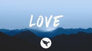 Louis The Child - LOVE (Lyrics) ft. Elohim