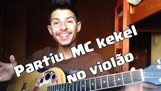 Partiu - Mc Kekel No violão