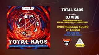 Underground Sound Of Lisbon - So Get Up (Danny's Get-Upella) | Total Kaos Mixed by DJ Vibe (1995)