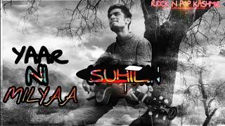 Yaarr Ni Milyaa|Hardy Sandhu|B Praak|Jaani|Cover by Suhil|Authentic Rock pop kmr