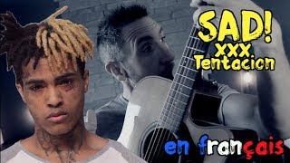 XXXTentacion - Sad! RIP (traduction en francais) COVER