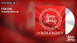 Roberta Miranda - Marcas - Boleros - [Áudio Oficial]