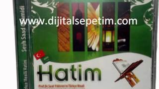 MP3 Türkçe Mealli Hatim / Şeyh Saad Ghamidi / Türkçe Meal : Hayri Küçükdeniz