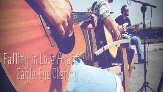 Eagle eye cherry - Falling in love again  (Savoy Cover)