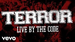 Terror - Live By The Code (Audio)