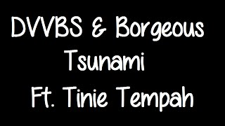 DVVBS & Borgeous (Ft. Tinie Tempah) - Tsunami (Lyrics)