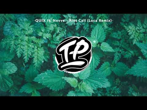 QUIX ft. Nevve - Riot Call (Loca Remix)
