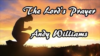 The Lord's Prayer - Andy Williams